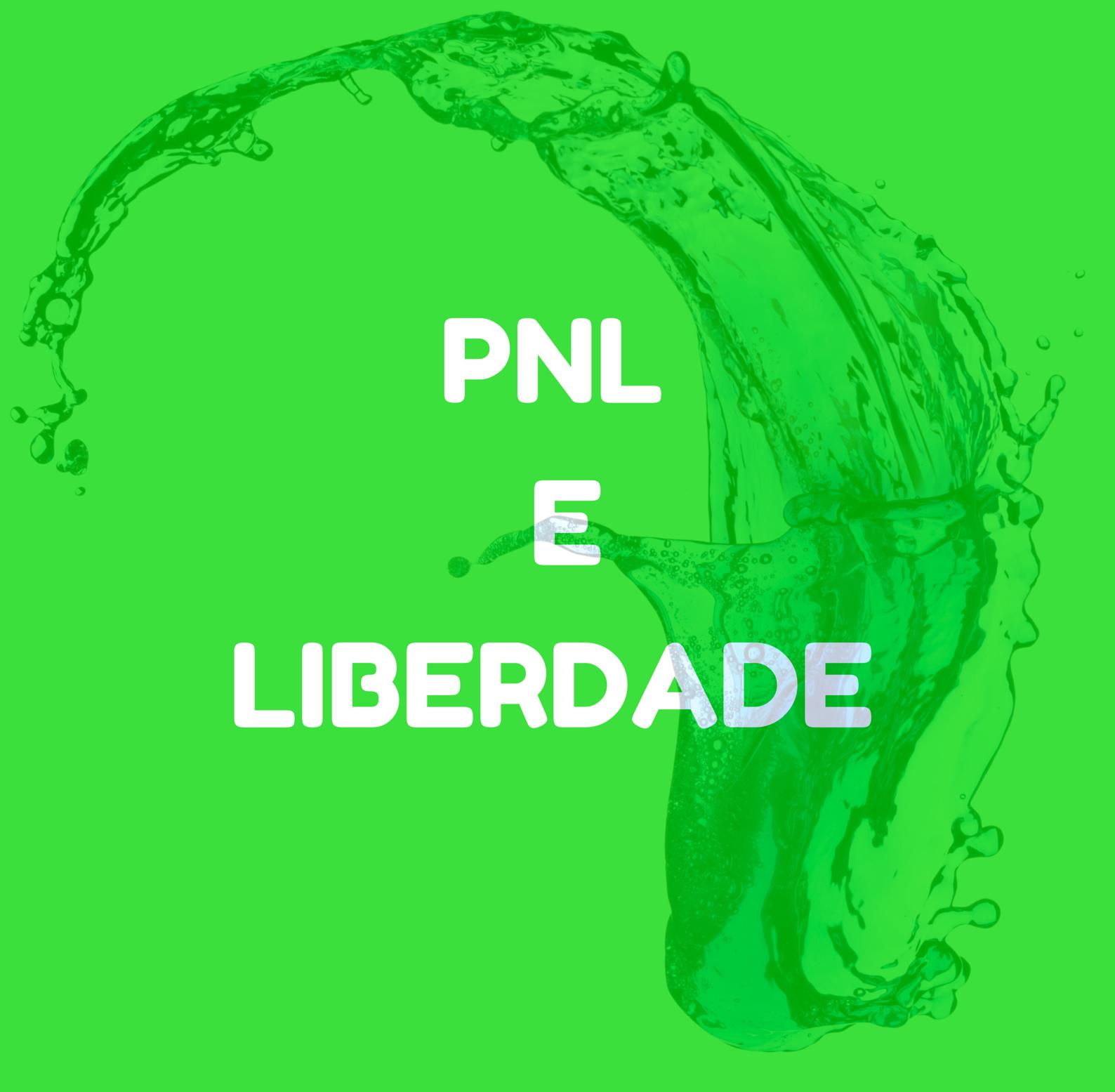 PNL e liberdade